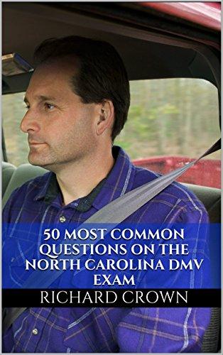 Pass Your North Carolina DMV Test Guaranteed! 50 Real Test Questions! North Carolina DMV Practice Test Questions (North Carolina Driving Test Questions And Answers)