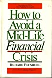 How to Avoid a Mid-Life Financial Crisis, Eisenberg, Richard, 0673187276