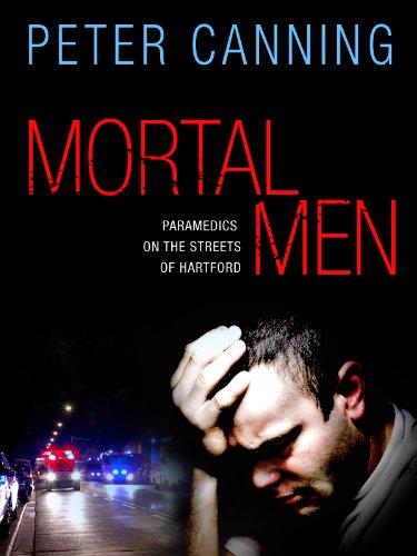 Mortal Men: Paramedics on the Streets of Hartford