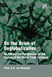 On the Brink of Deglobalization, Peter A.G. van Bergeijk, 1849804117