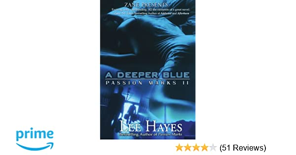 A Deeper Blue Passion Marks Ii Lee Hayes 9781593090470 Amazon