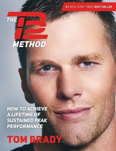 Book cover from The TB12 Method: How to Achieve a Lifetime of Sustained Peak Performanceby Tom Brady