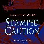 Stamped Caution | Raymond Z. Gallun
