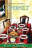 Overkilt (A Liss MacCrimmon Mystery Book 12)