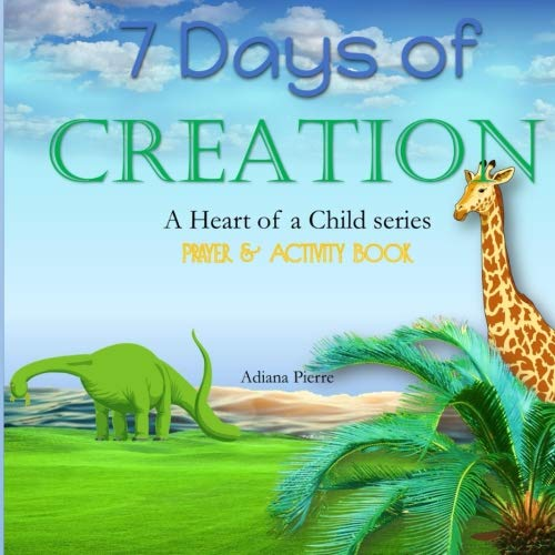 7 Days of Creation (A Heart of a Child) (Volume -