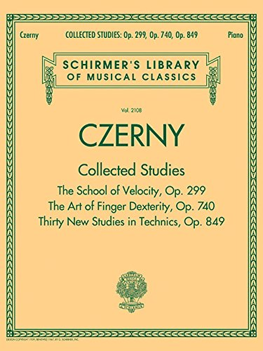 Czerny: Collected Studies - Op. 299, Op. 740, Op. 849: Schirmer's Library of Musical Classics Volume 2108 (Piano Collection)