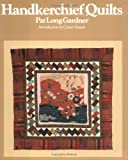 img - for Handkerchief Quilts by Pat Long Gardner (1993-08-02) book / textbook / text book