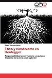 Ética y Humanismo en Heidegger, Rubén Mendoza Valdés, 3848477246