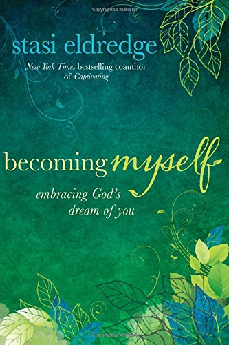 Read Online Becoming Myself: Embracing God's Dream of You pdf
