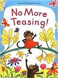 No More Teasing!, Emma Chichester Clark, 1842704702