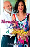 Thoughts, Love and Reflections, James T. DeShay, 1494942011