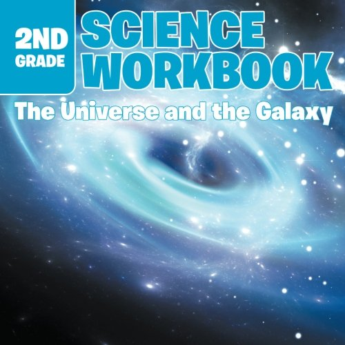 (2nd Grade Science Workbook: The Universe and the Galaxy)