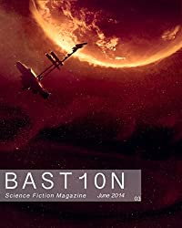 Bastion Science Fiction Magazine: Issue 3, June 2014 (English Edition)