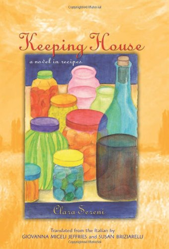 Keeping House: A Novel in Recipes (Suny Series, Women Writers in Translation)