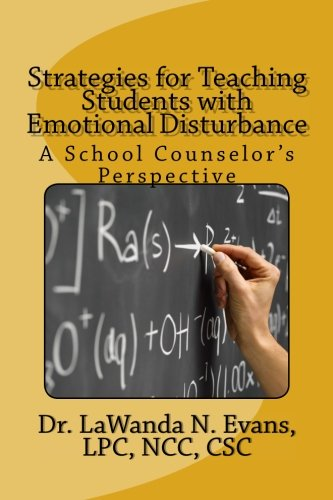 Strategies for Teaching Students with Emotional Disturbance: A School Counselor's Perspective