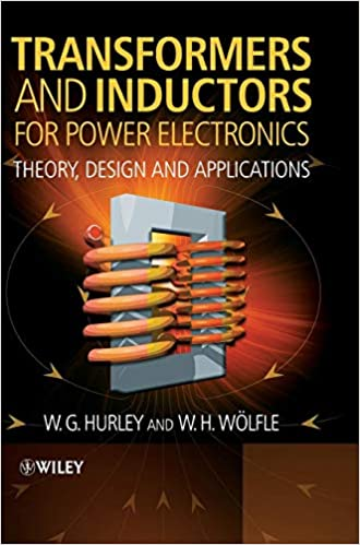 Transformers and Inductors for Power Electronics: Theory