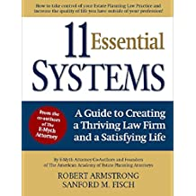 11 Essential Systems: A Guide to Creating a Thriving Law Firm and a Satisfying Life
