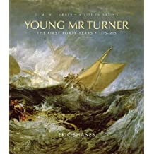 Young Mr. Turner: The First Forty Years, 1775–1815