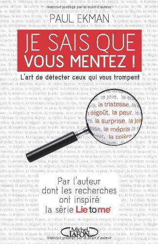Je sais que vous mentez ! (French Edition)