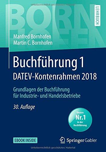 Buchführung 1 DATEV-Kontenrahmen 2018: Grundlagen der Buchführung für Industrie- und Handelsbetriebe
