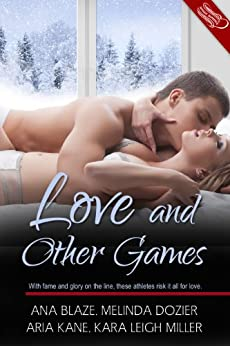 Love and Other Games (A Very Sexy Short Story Collection) by [Blaze, Ana, Kane, Aria, Dozier, Melinda, Miller, Kara Leigh]