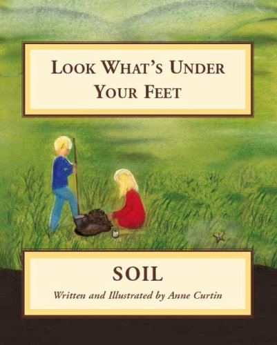 Read Online Look What's Under Your Feet: Soil ebook