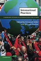 International Practices (Cambridge Studies in International Relations)