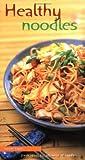 Healthy Noodles, Kurumi Hayter, 156836301X