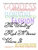 The World of Rick St dennis Volume Two 2017: The world of Costume Design (The Worl of Rick St. dennis) (Volume 2)
