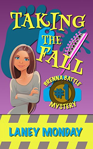 Taking the Fall: A Cozy Mystery (Brenna Battle Book 1) by [Monday, Laney]