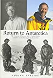 Return to Antarctica: The Amazing Adventure of Sir Charles Wright on Robert Scott's Journey to the South Pole