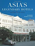 Asia's Legendary Hotels, William Warren and Jill Gocher, 079460174X