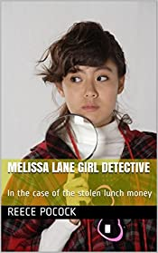 Melissa Lane Girl Detective: In the case of the stolen lunch money