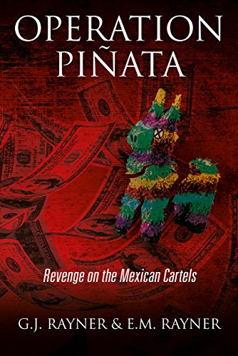 Operation Pinata: Revenge on the Mexican Cartels (OMICRON series Book 2) by [Rayner, G.J., Rayner, E.M.]