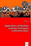 Applications of MacHine Learning Techniques to Bioinformatics, Haifeng Li, 3639054407