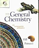 General Chemistry : An Integrated Approach, Hill, John William and Petrucci, Ralph H., 0130103187