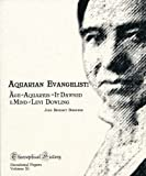img - for Aquarian Evangelist: The Age of Aquarius as It Dawned in the Mind of Levi Dowling (Theosophical History Occasional Papers, Volume XI) book / textbook / text book