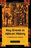 img - for Key Events in African History: A Reference Guide book / textbook / text book