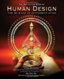 Human Design: The Definitive Book of Human Design, The Science of Differentiation by Ra Uru Hu (2011-05-03)