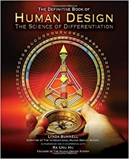 Human Design The Definitive Book Of Human Design The Science Of Differentiation By Ra Uru Hu 2011 05 03 Ra Uru Hu Lynda Bunnell 9780615552149 Amazon Com Books
