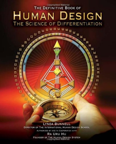 Human Design: The Definitive Book of Human Design, The Science of Differentiation by Ra Uru Hu (2011-05-03) pdf epub