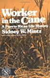 Worker in the Cane, Sidney W. Mintz, 0393007316