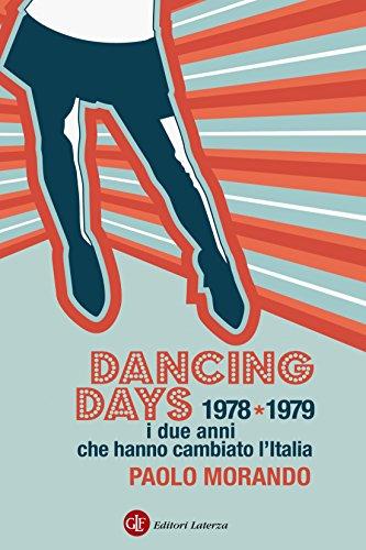 Italian Day Costumes (Dancing Days: 1978-1979. I due anni che hanno cambiato l'Italia (I Robinson. Letture) (Italian Edition))