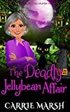 img - for The Deadly Jellybean Affair (Morhollow Sweet Tooth Murder Mysteries Series) book / textbook / text book