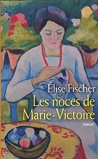 Les noces de Marie-Victoire, Fischer, Elise