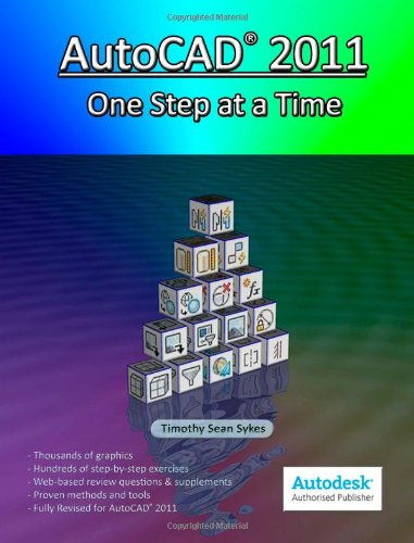 AutoCAD 2011: One Step at a Time Timothy Sean Sykes
