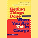 Getting Things Done When You Are Not in Charge: Second Edition | Geoffrey M. Bellman