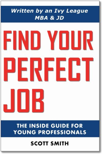 Find Your Perfect Job: The Inside Guide for Young - Perfect Find Your