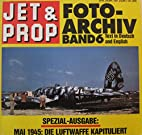 Jet & Prop Foto-Archiv, Band 6 ;…