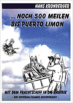 Book ... Noch 500 Meilen bis Puerto Limon
